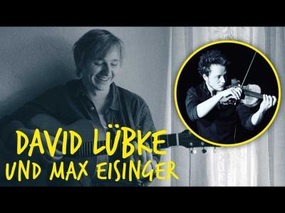 DAVID LÜBKE & MAX EISINGER